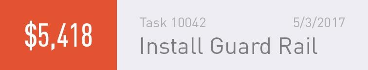 Task 10042 | Install Guard Rail | 5/3/2017 | $5,418