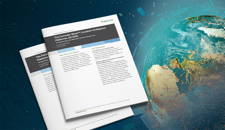 Forrester Wave: Location Intelligence Platforms Report Guide